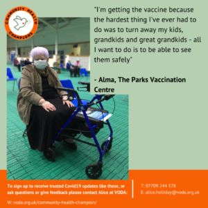 """""""I'm getting the vaccine because the hardest thing I've ever had to do was to turn away my kids, grandkids and great grandkids - all I want to do is to be able to see them safely"""" - Alma, The Parks Vaccination Centre"""